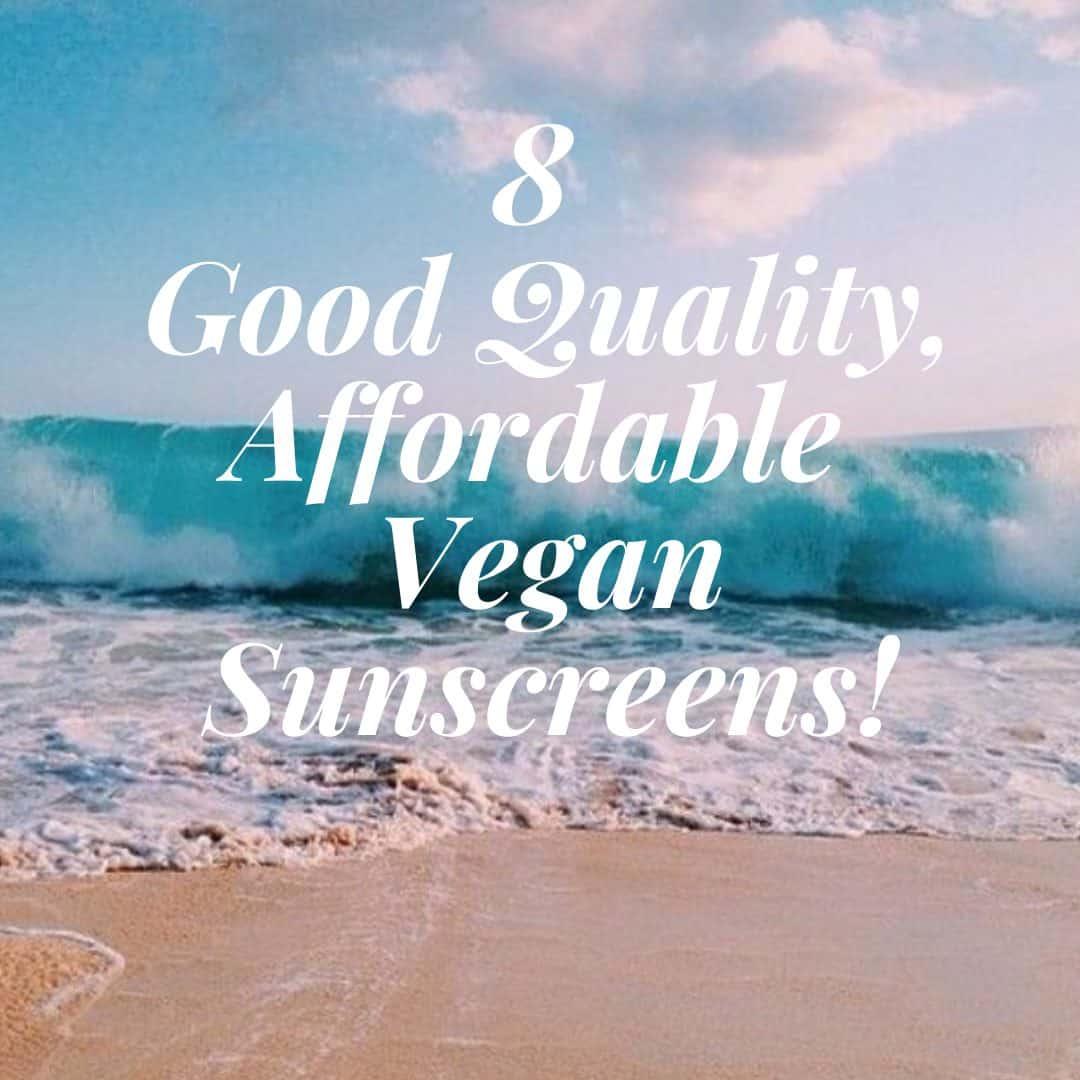 8 good quality, affordable vegan sunscreens