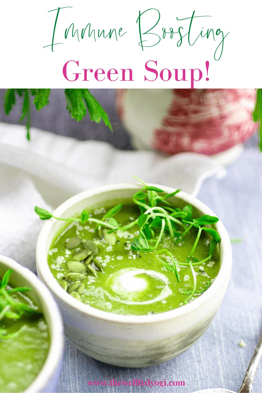 Immune Boosting Green Soup Pinterest Pin